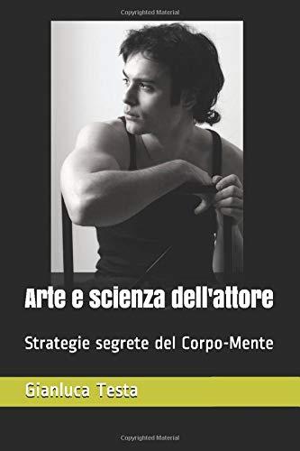 Gianluca Testa arte e scienza dell'attore 1